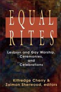 Equal Rites: Lesbian and Gay Worship, Ceremonies and Celebrations