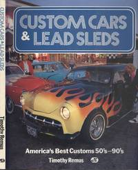 image of Custom Cars and Lead Sleds - America's Best Customs 50s-90s.