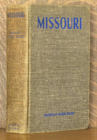 MISSOURI - A GUIDE TO THE 'SHOW ME' STATE [AMERICAN GUIDE SERIES - WPA]