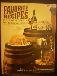 Favorite Recipes of California Winemakers Collected and Published by Wine  Advisory Board San Francisco