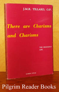 There are Charisms and Charisms: The Religious Life.