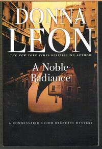 NOBEL RADIANCE; #7, Commissario Guido Brunetti Mystery by  DONNA LEON - Paperback - 2nd Printing - 2006 - from Caroline Leone BookServices (SKU: 008547)