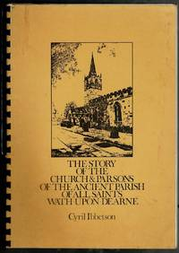 The Story of the Church and Parsons of the Ancient Parish of All Saints Wath-upon-Dearne