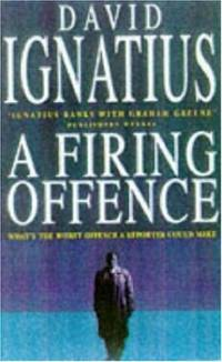 A Firing Offence by  David Ignatius - Paperback - from World of Books Ltd (SKU: GOR000968143)