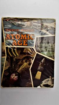 Scientific wonders of the atomic age. by  editor.:  John W.R. - Hardcover - from Jef Kay (SKU: 113)