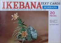 Ikebana Moribana Text Cards:  Japanese Flower Arrangements Made in a  Shallow Vase