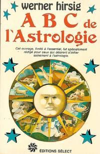 A B C  de l'Astrologie Préface de Louis Bélanger