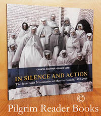 In Silence and Action: The Franciscan Missionaries of Mary in Canada,  1892-2010.