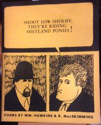 SHOOT LOW SHERIFF THEY'RE RIDING SHETLAND PONIES: poems