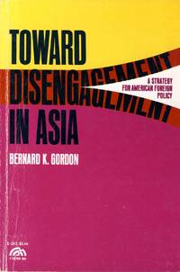 Toward disengagement in Asia : a strategy for American foreign policy