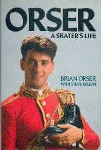 Orser.  A Skater's Life