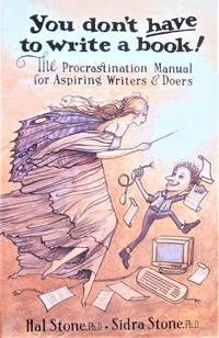 image of You Don't Have to Write a Book! the Procrastination Manual for Aspiring Writers & Doers
