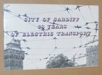 68 Years of Electric Passenger Transport in the City of Cardiff: 2nd May, 1902 to 11th January, 1970