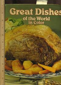 Great Dishes of the World in Color [A Giant Cookbook / Recipe Collection / Compilation of Fresh...