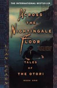 image of Across the Nightingale Floor (Tales of the Otori, Book 1)