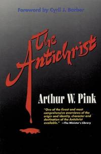 THE ANTICHRIST by  Arthur Walkington Pink - Paperback - 1988 - from The Old Bookshelf and Biblio.com