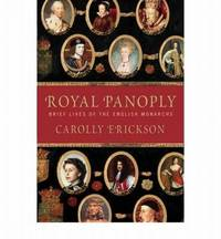 Royal Panoply : Brief Lives of the English Monarchs