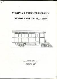 Virginia & Truckee Railway Motor Cars Nos. 23, 24 & 99 (Presented at 1996 V&T Railroad Symposium)