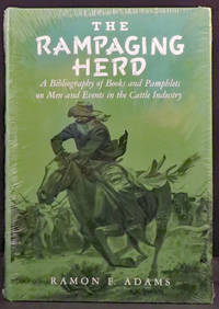 RAMPAGING HERD. A Bibliography of Books and Pamphlets on Men and Events in the Cattle Industry.