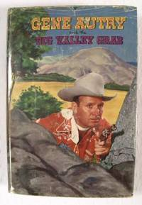 Gene Autry and The Big Valley Grab: Authorized Edition