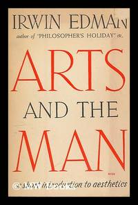 image of Arts and the man : a short introduction to aesthetics / by Irwin Edman
