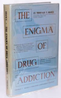 The enigma of drug addiction