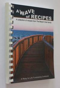 A Wave of Recipes: A Collection of Recipes from the Beach Club Family