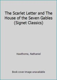 image of The Scarlet Letter and The House of the Seven Gables (Signet Classics)