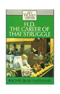 H. D.: The Career Of That Struggle (Key Women Writers) (Key Women Writers S.)