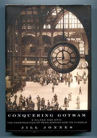 image of Conquering Gotham: A Gilded Age Epic The Construction of Penn Station and Its Tunnels