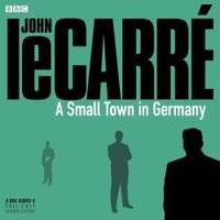 image of A Small Town in Germany: A BBC Full-Cast Radio Drama (BBC Radio)