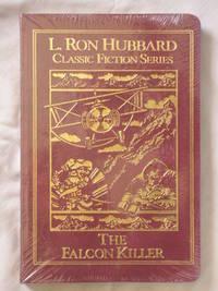 The Falcon Killer (L. Ron Hubbard Classic Fiction Series)