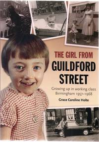 The Girl from Guildford Street: growing up in working class Birmingham 1957-1968