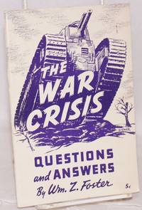 The war crisis; questions and answers