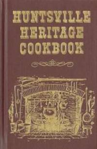 Huntsville Heritage Cookbook by Betty Monroe - Hardcover - 1986-04-04 - from Books Express and Biblio.com