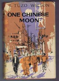 One Chinese Moon by J Tuzo Wilson - Hardcover - Book Club Edition - 1960 - from Bailgate Books Ltd and Biblio.co.uk