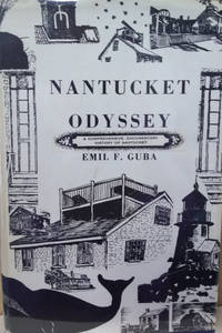 Nantucket Odyssey:  A Journey Into the History of Nantucket