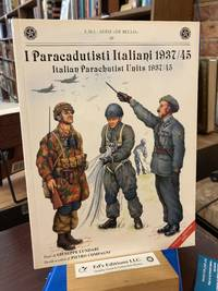 I Paracadutisti Italiani (Italian Parachutist Units) 1937/45 (Text in Italian/English)