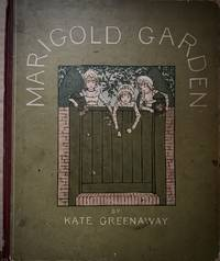 Marigold Garden; Pictures and Rhymes Printed In Colors By Edmund Evans