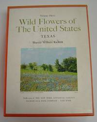 Wild Flowers of the United States: Volume Three, Texas. Complete in Two Volumes. by  Harold William Rickett - First Edition - 1966 - from Page One, Too; Antiquarian Books and Biblio.co.uk