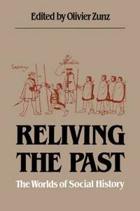image of Reliving the Past : The Worlds of Social History
