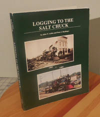 image of Logging to the Salt Chuck: Over 100 Years of Railroad Logging in Mason County Washington