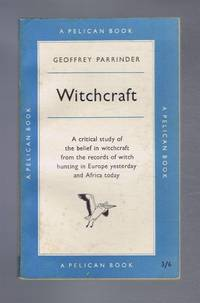 Witchcraft. A critical study of the belief in witchcraft from the records of witch hunting in Europe yesterday and Africa today