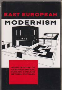 image of East European Modernism  Architecture in Czechoslovakia, Hungary, and  Poland Between the Wars