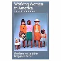 Working Women in America : Split Dreams