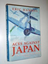 Aces Against Japan (The American Aces Speak, Vol. 1) by Eric Hammel - Hardcover - 0 - from Fleur Fine Books and Biblio.co.uk