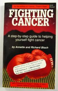 Fighting Cancer : A Step-By-Step Guide to Helping Yourself Fight Cancer