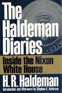 THE HALDEMAN DIARIES Inside the Nixon White House by  H. R Haldeman - First - 1994 - from Books On The Boulevard (SKU: 53593)