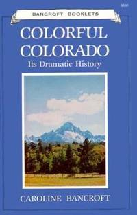 image of Colorful Colorado : Its Dramatic History