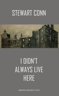 I Didn't Always Live Here (Oberon Modern Plays)